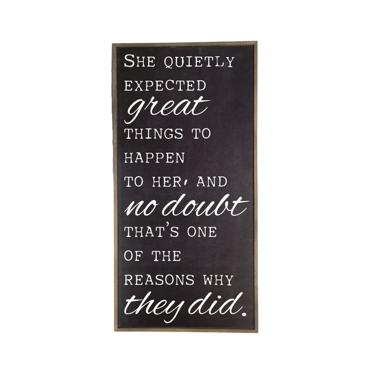 Farmhouse Décor - 32x16 Black She Quietly Expected Great Things Rustic Wood Sign