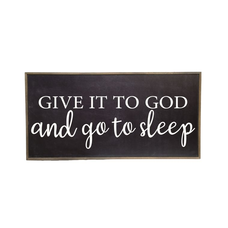 Farmhouse Décor - 32x16 Black Give It To God And Go To Sleep Rustic Wood Sign