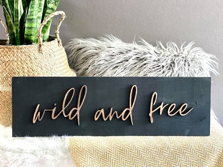 Wild and Free 3D sign