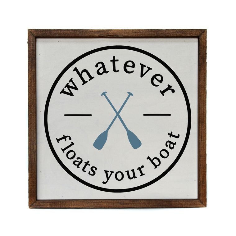 10x10  - Whatever Floats Your Boat Lake Sign - Box Sign
