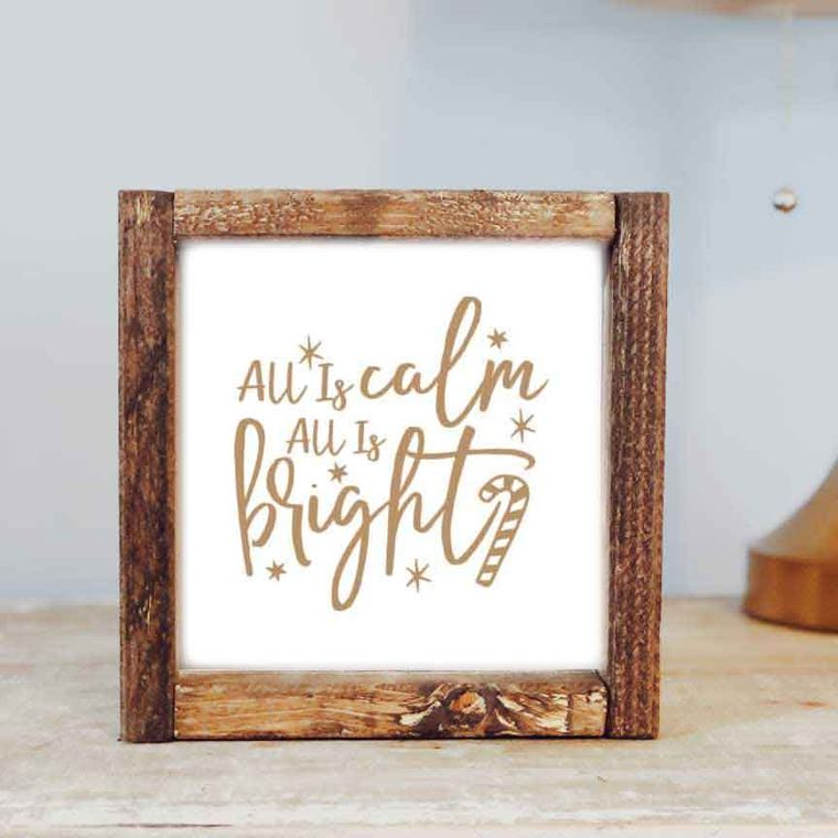 7 x 7 All is Calm Framed Sign