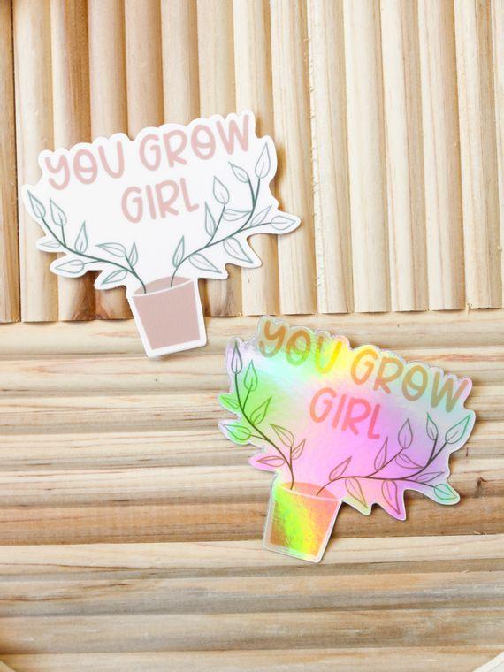 You Grow Girl Sticker