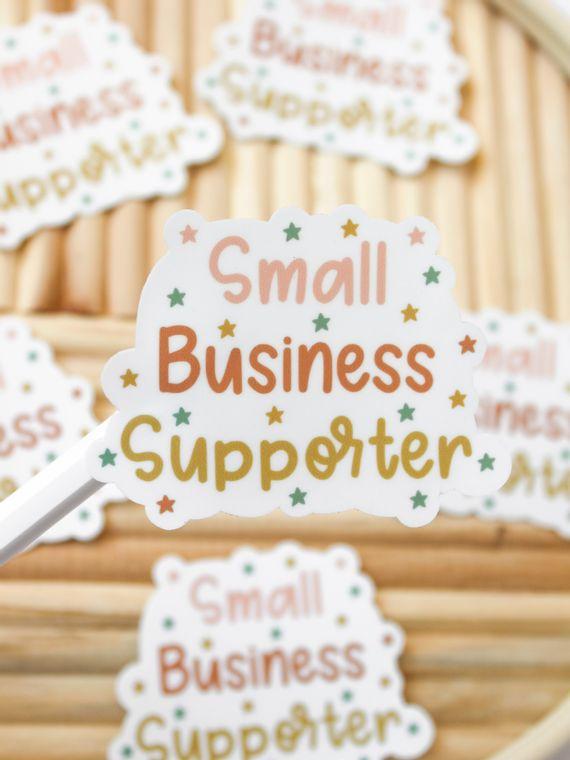 Small Business Supporter Sticker- Mini & Full Size
