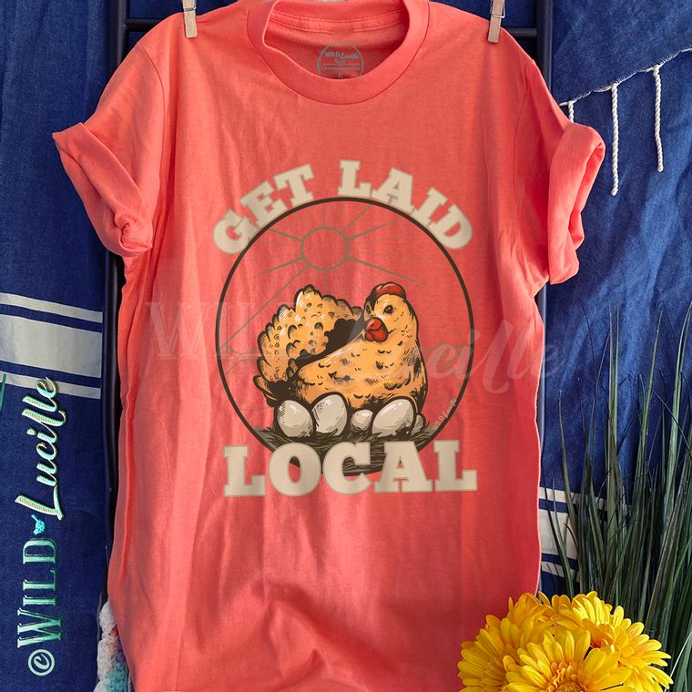 Get Laid Local Chicken - Unisex-sized Graphic Print Crewneck Tees (more colors!)