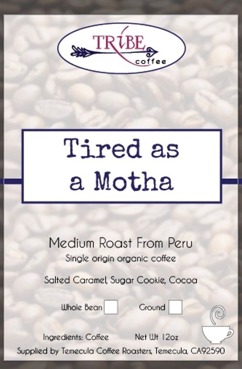 TIRED AS A MOTHER COFFEE - SINGLE ORIGIN COFFEE FROM PERU