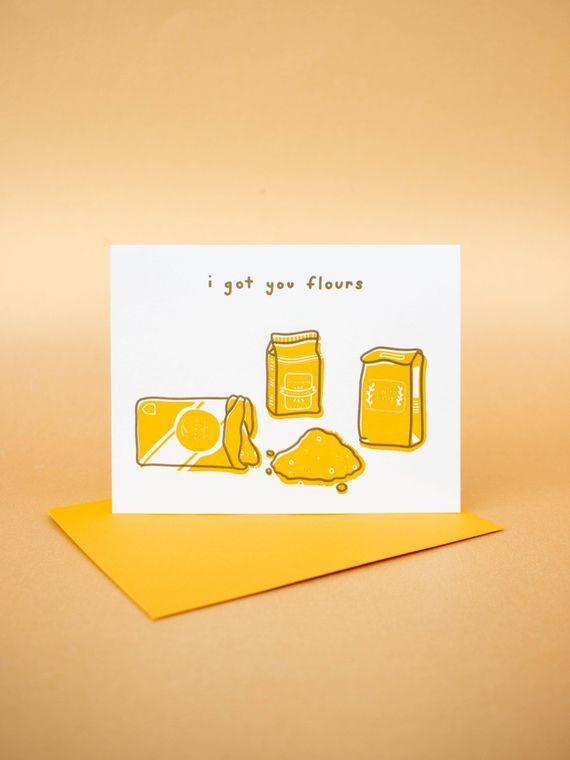 I Got You Flours Letterpress Greeting Card