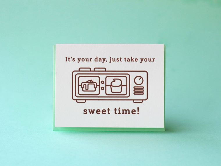 Just Take Your Sweet Time Greeting Card