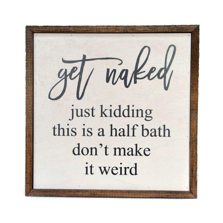 10X10 Get Naked Half Bathroom Wooden Sign