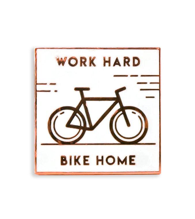 White Work Hard Bike Home enamel pin /  Cyclists, Bicycle, Riding a bike Hard Enamel pins