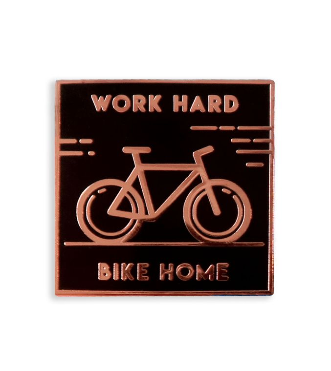 Black Work Hard Bike Home enamel pin /  Cyclists, Bicycle, Riding a bike Hard Enamel pins