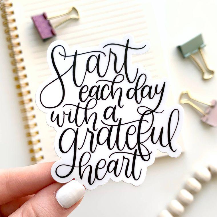 Start Each Day With a Grateful Heart Sticker 3x3in.