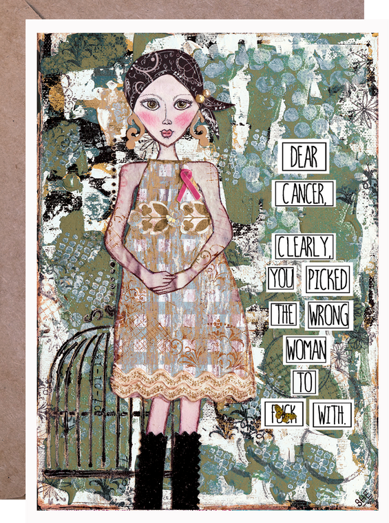 Dear Cancer Clearly You Picked Wrong Woman to F#$% With- Friend Card - PreOrder Avail to Ship 15.Oct