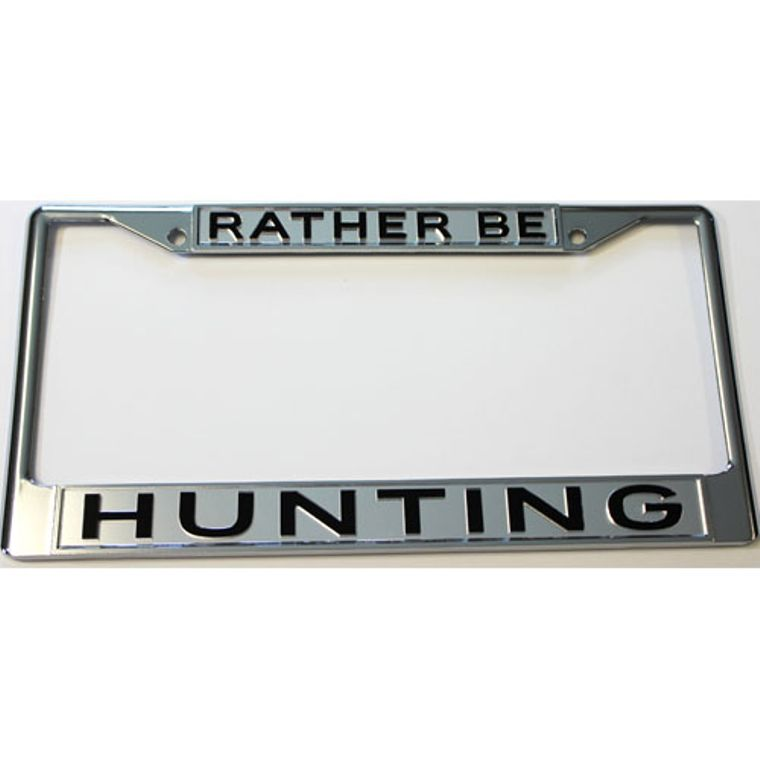 License Plate Frame Rather Be Hunting Chrome w Mirrored Inlaid Acrylic Car Tag