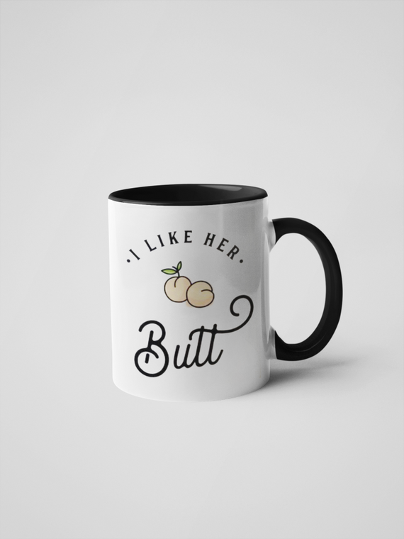 I Like Her Butt Coffee Mug