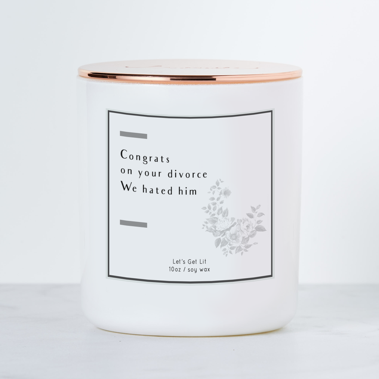 Congrats on Your Divorce, We Hated Him - Luxe Scented Soy Candle - Margarita
