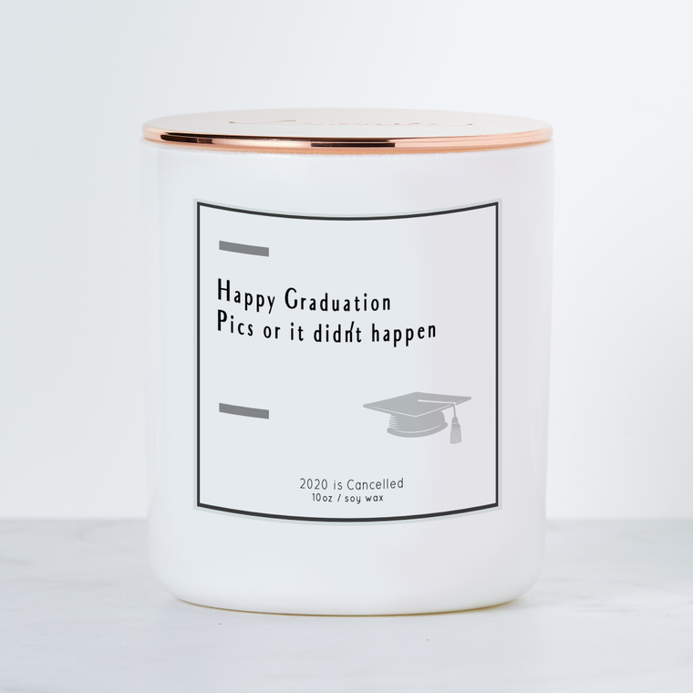 Happy Graduation, Pics or it Didn't Happen - Luxe Scented Soy Candle - Black Raspberry Vanilla