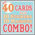 ANY 40 CARDS Plus 10 Stickers & 10 Magnets DISCOUNT COMBO