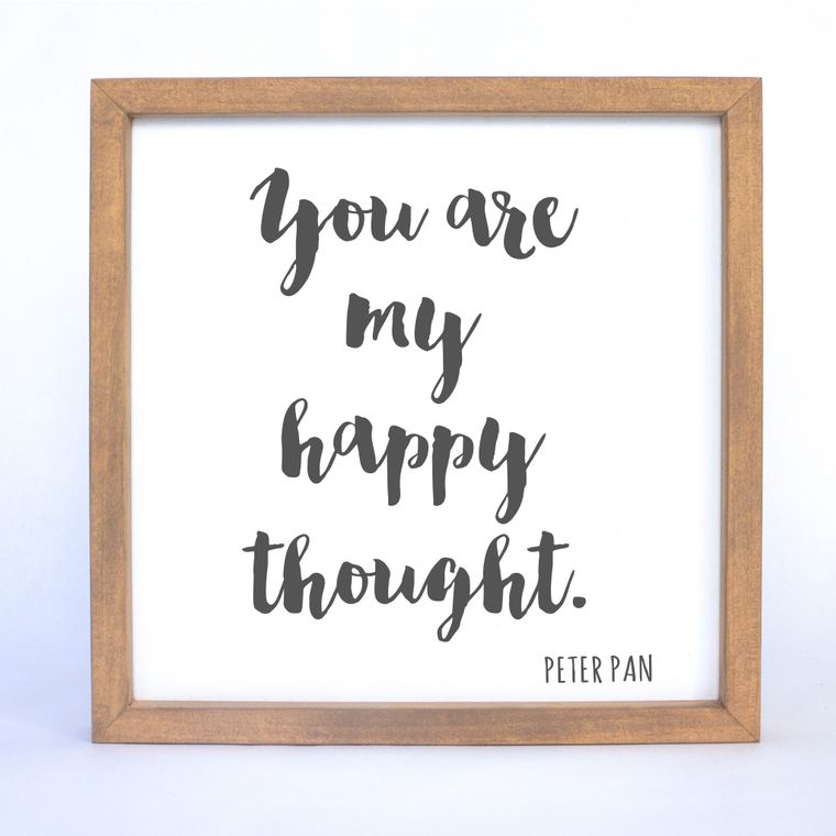 Peter Pan You Are My Happy Thought Framed Sign