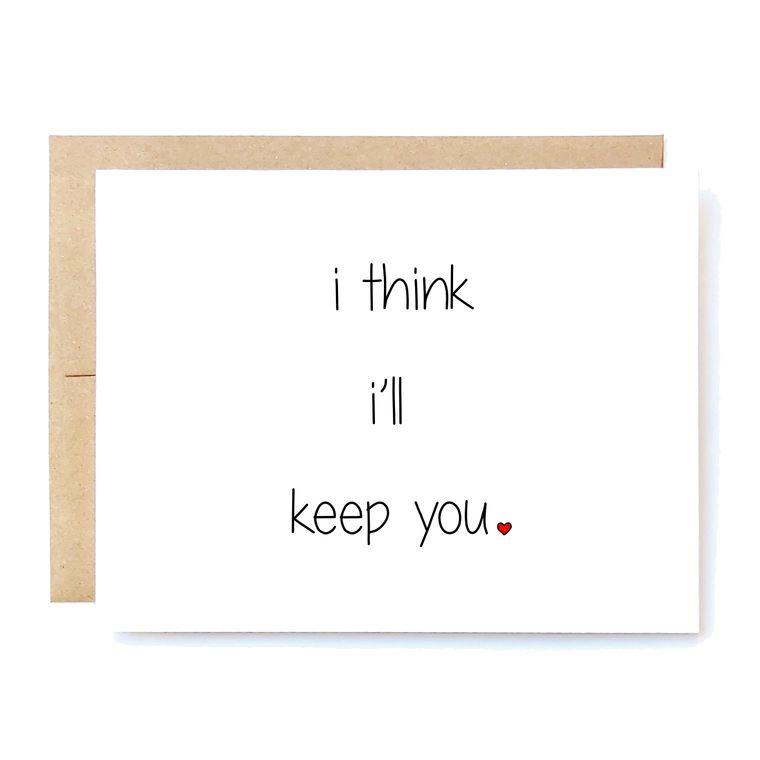 I Think I'll Keep You