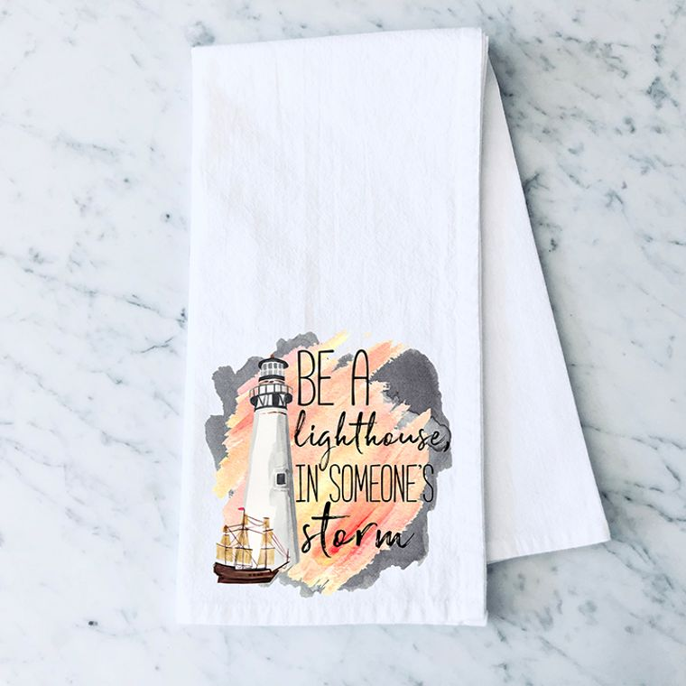 Be a Lighthouse in Someone's Storm Cotton Flour Sack Towel