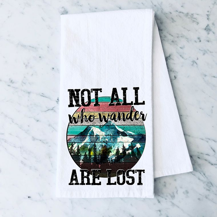Not All Who Wander are Lost Cotton Flour Sack Towel