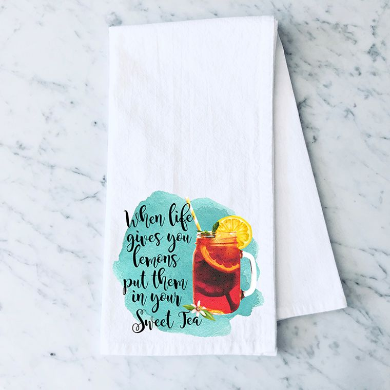 When Life Give you Lemons, Put them in Your Sweet Tea Cotton Flour Sack Towel