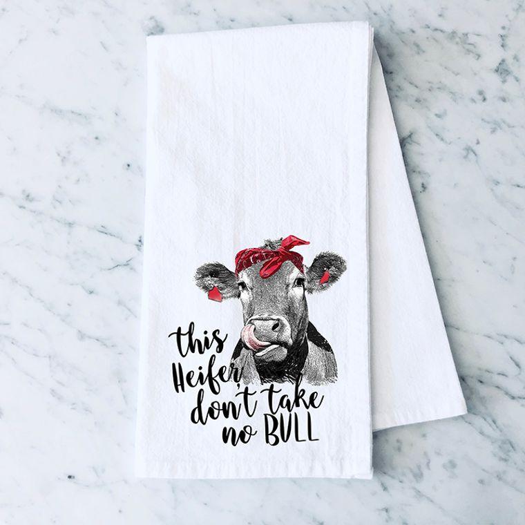 This Heifer Don't Take No Bull Cotton Flour Sack Towel