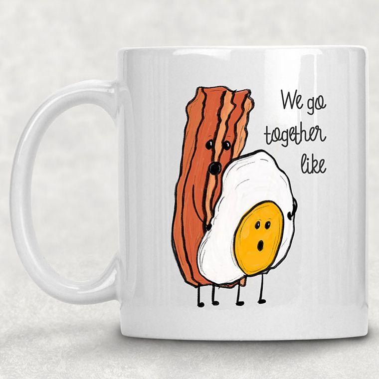 We Go Together Like Bacon and Eggs Adult Themed Funny 11 oz. Mug