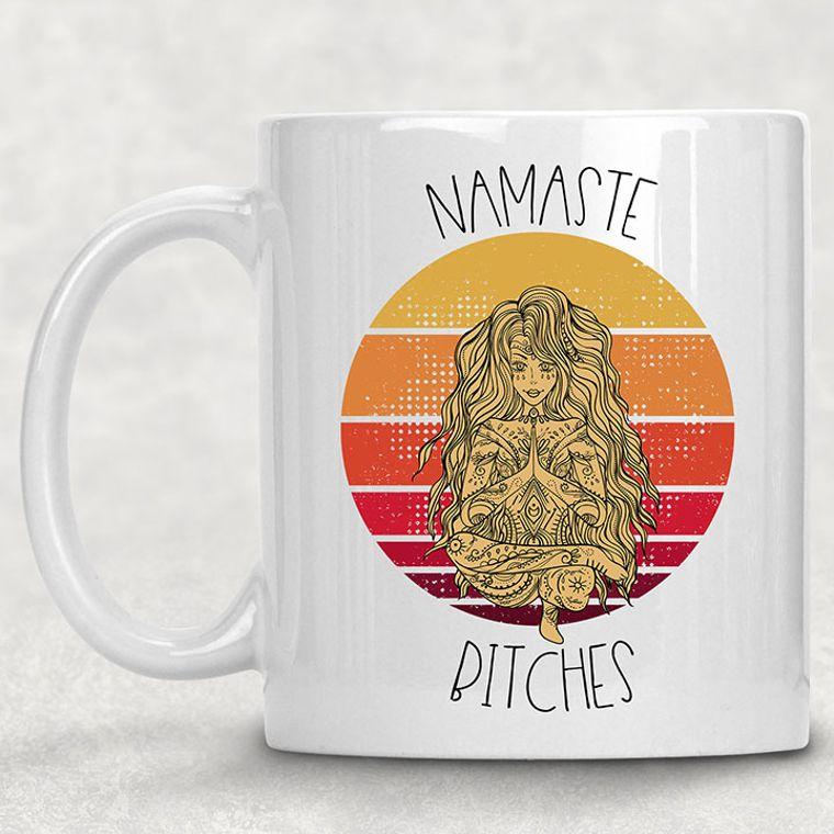 Namaste Bitches Funny Adult Themed 11 oz. Mug