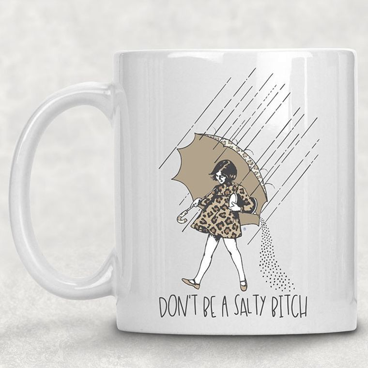 Don't Be a Salty Bitch Funny Adult Themed 11 oz. Mug