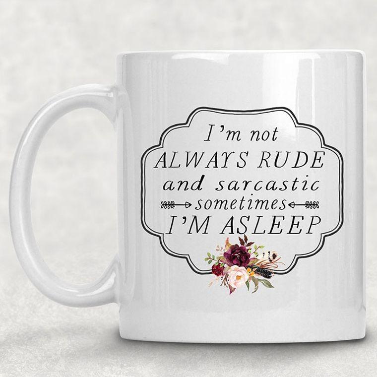 I'm Not Always Rude Funny Adult Themed 11 oz. Mug