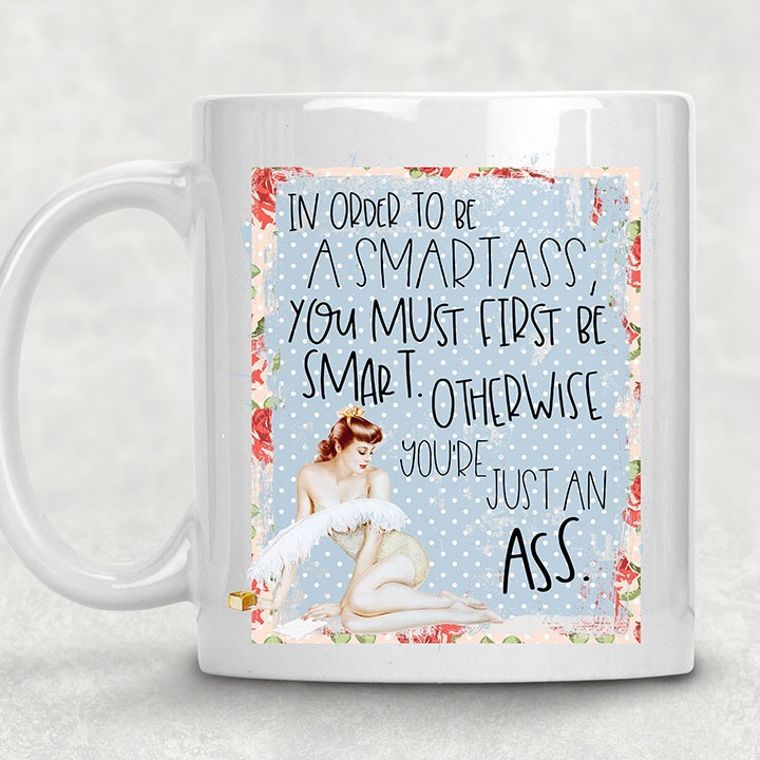Otherwise you're Just an Ass Funny Adult Themed 11 oz. Mug