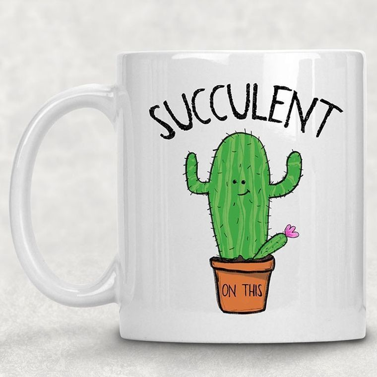 Succulent on This Funny Adult Themed 11 oz. Mug