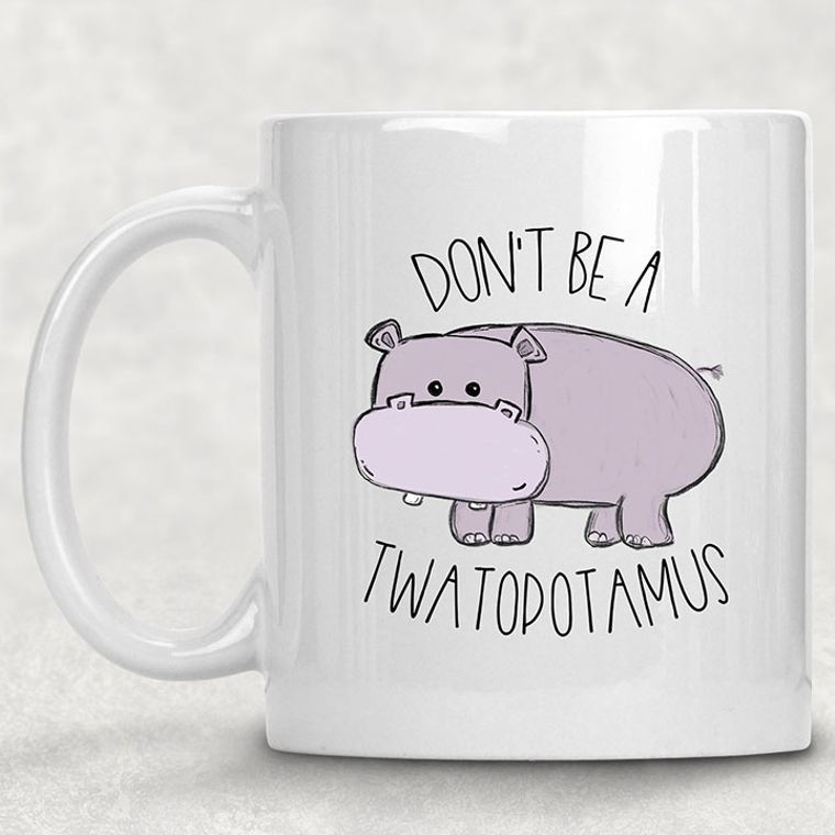 Don't Be a Twatopotomus Funny Adult Themed 11 oz. Mug