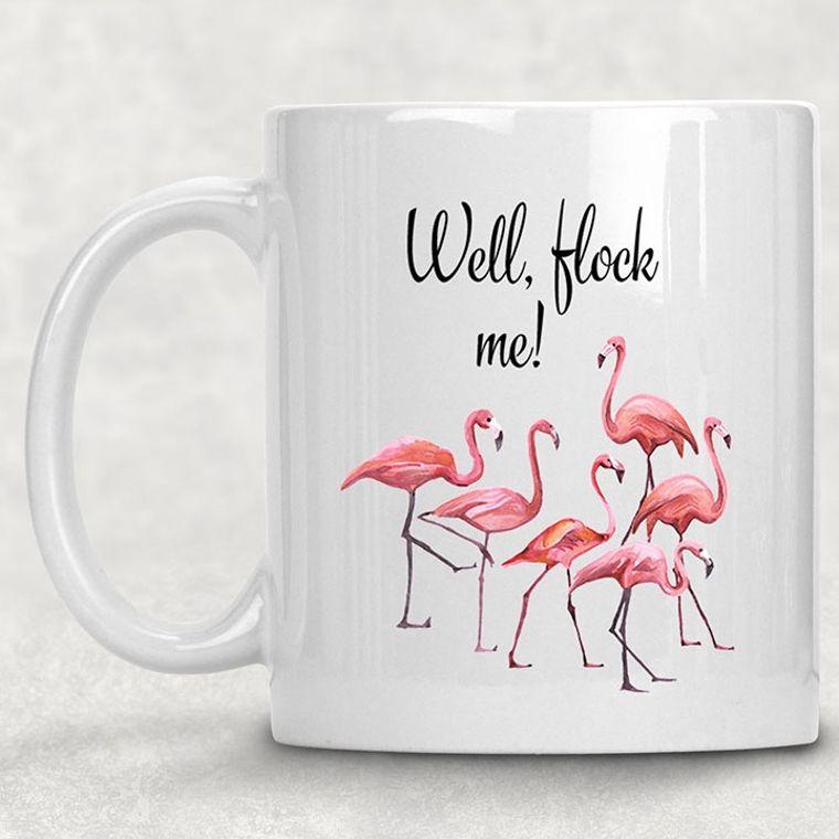 Well, Flock Me! Flamingo Funny Adult Themed 11 oz. Mug
