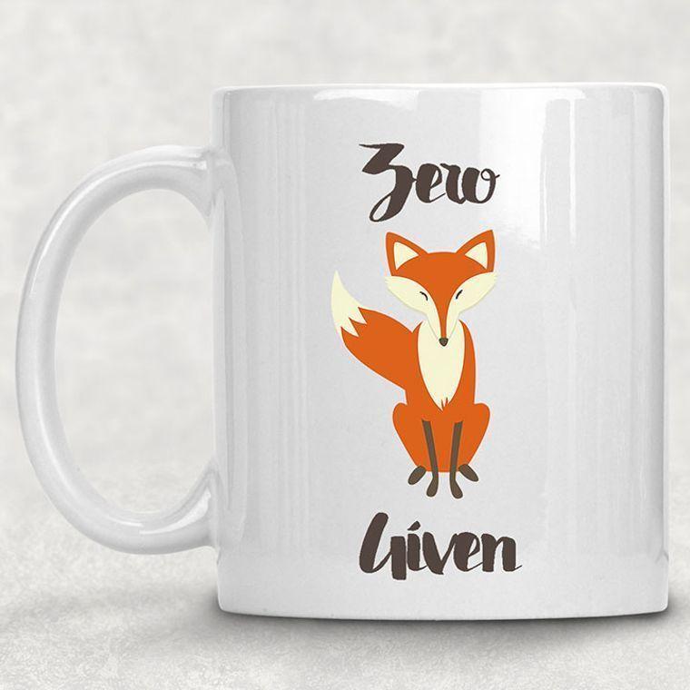Zero Fox Given Funny Adult Themed 11 oz. Mug