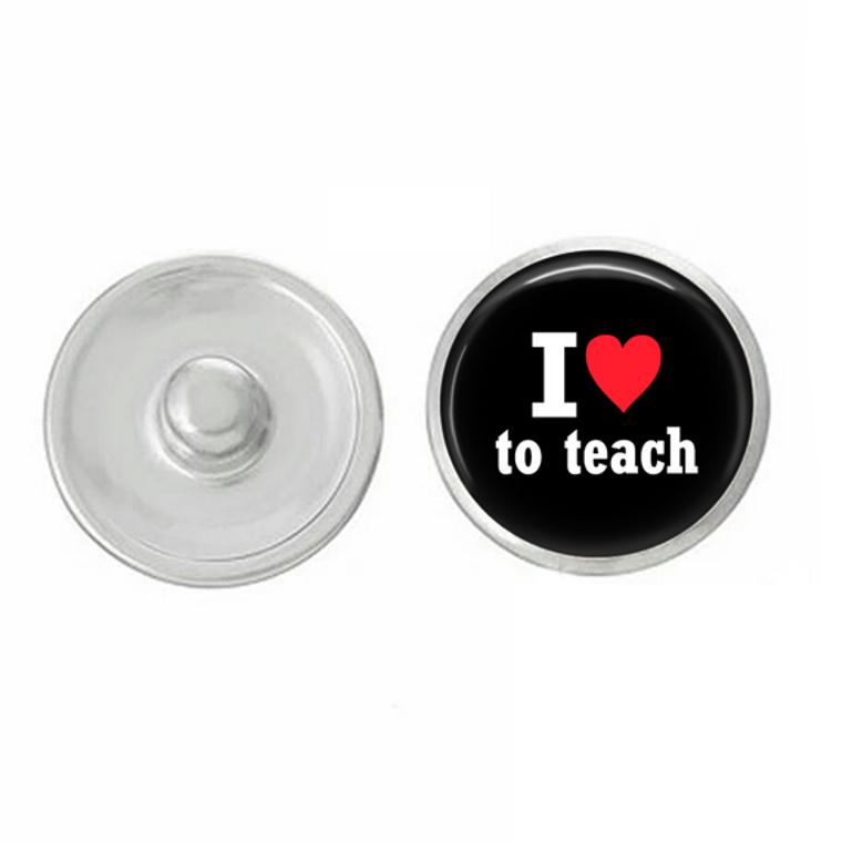 Teacher - School - I Love To Teach - Snap for Jewelry