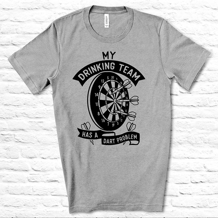 My Drinking Team has a Dart Problem Funny T-shirt