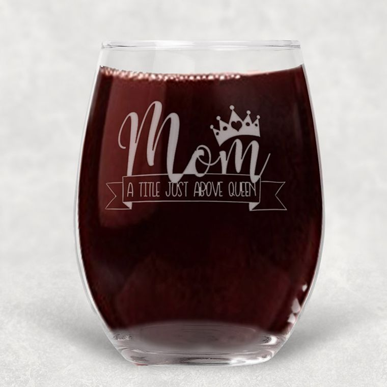 Mom: A Title Above Queen Engraved Stemless Wine Glass - 21 oz.