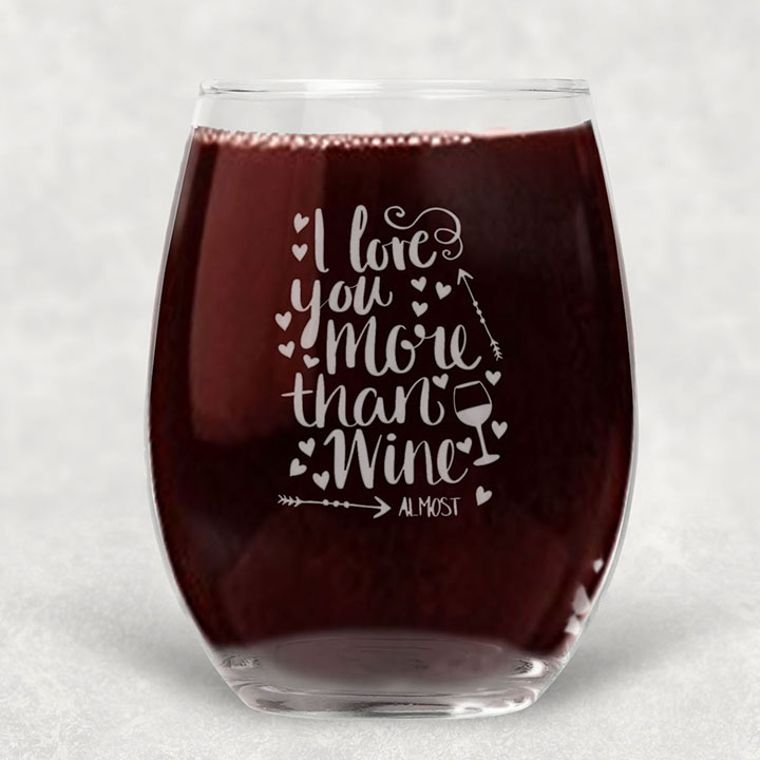 I Love You More than Wine, Almost Engraved Stemless Wine Glass - 21 oz.