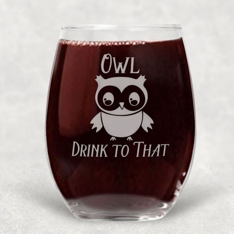 Owl Drink to that Engraved Stemless Wine Glass - 21 oz.