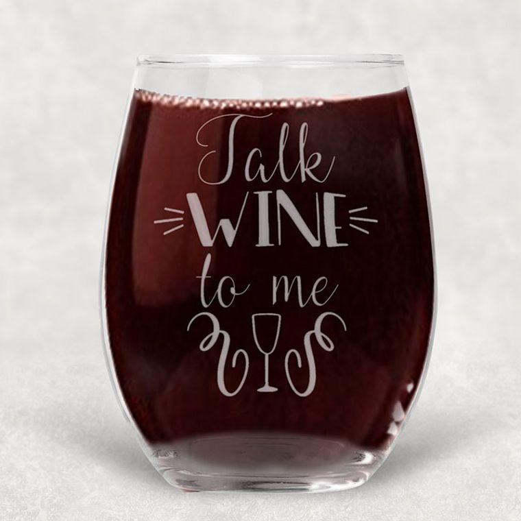 Talk Wine to Me Engraved Stemless Wine Glass - 21 oz.