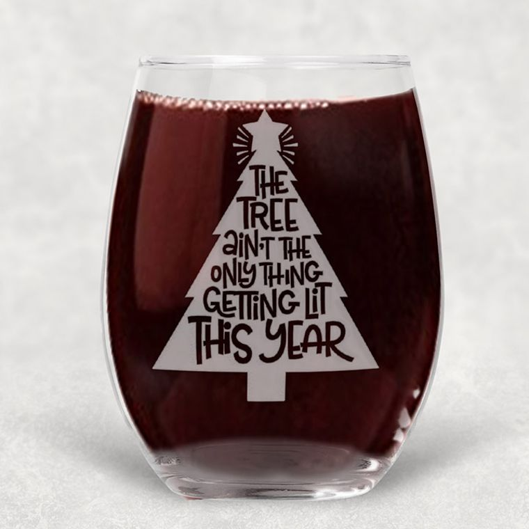 The Tree Ain't the Only Thing Getting Lit this Year Engraved Stemless Wine Glass - 21 oz.