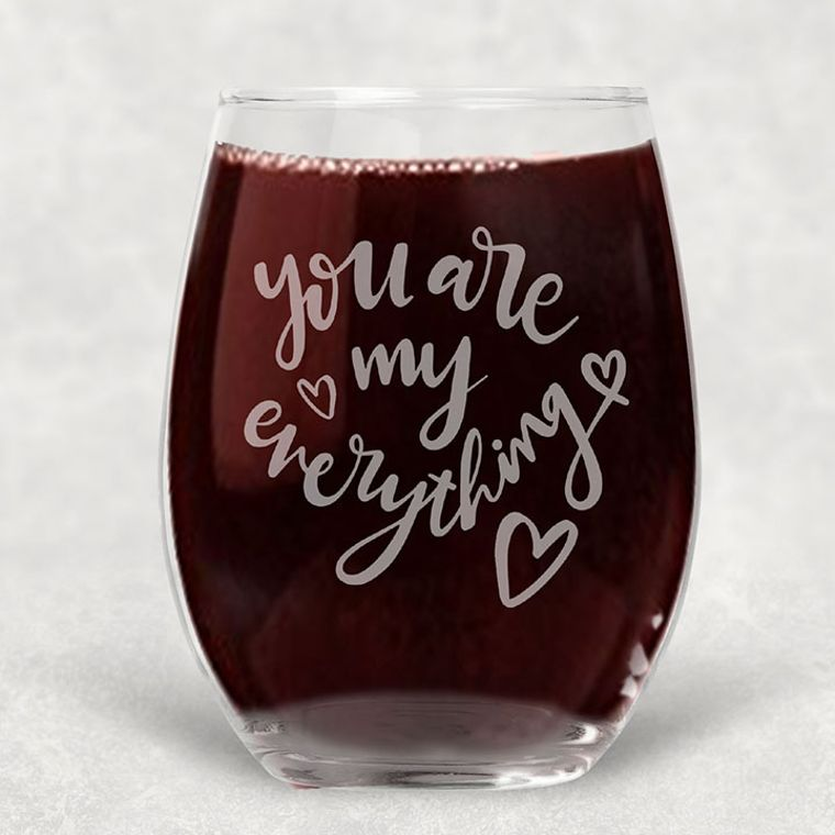 You are My Everything Engraved Stemless Wine Glass - 21 oz.