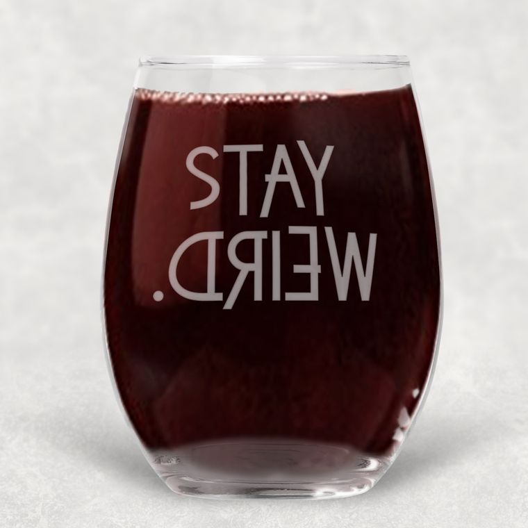 Stay Weird Funny Engraved Stemless Wine Glass - 21 oz.