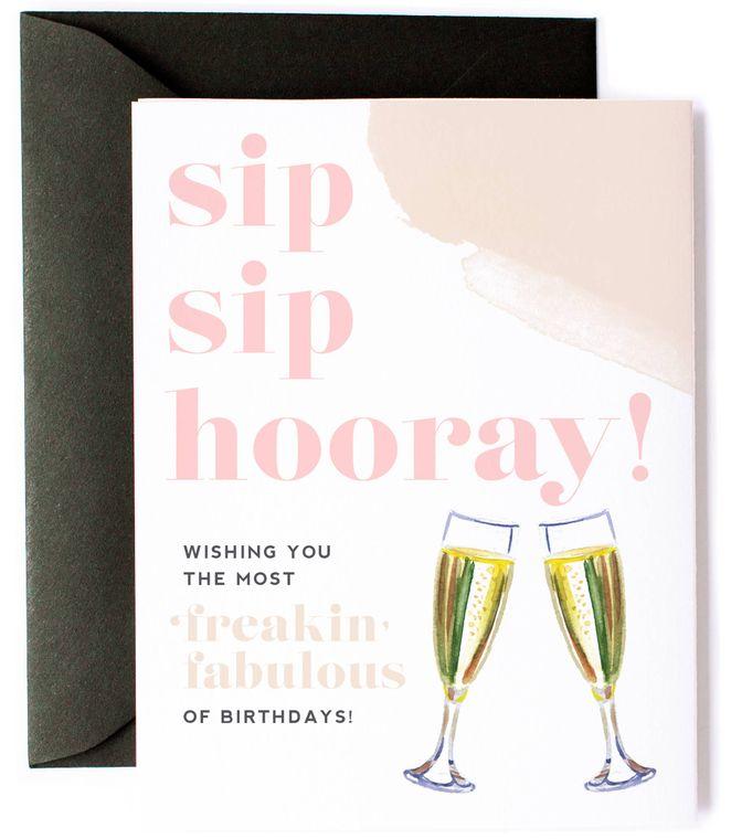 Sip Sip Hooray Freakin Fabulous Birthday Card
