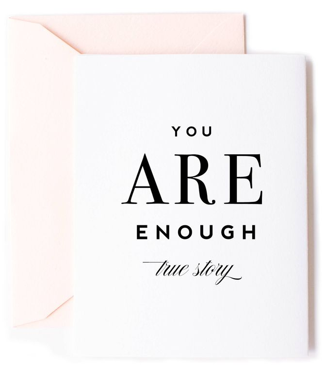 You Are Enough Friendship & Encouragement Card