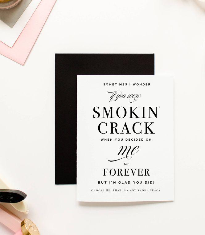Smokin Crack Love Card & Funny Anniversary Card