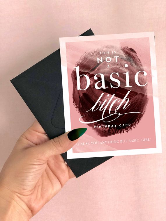 Not A Basic Bitch Birthday Card - Funny Birthday Card
