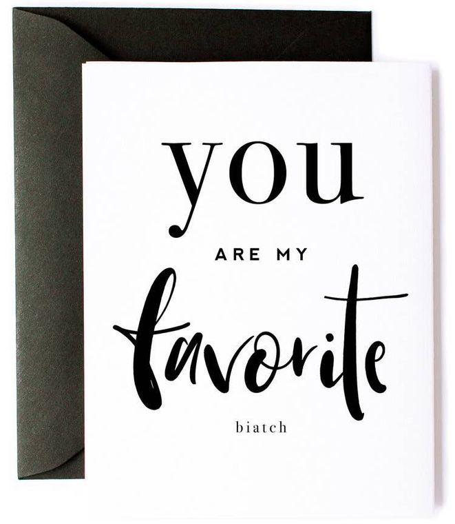 You Are My Favorite Biatch, Friendship Card